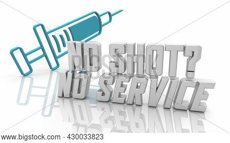 No Shot No Service Needle Syringe Vaccination Requirement 3d Illustration