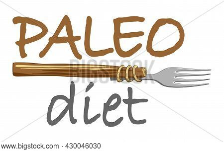 Paleo Diet - Eating Plan Designed To Resemble What Human Hunter-gatherer Ancestors Ate. Funny Primal