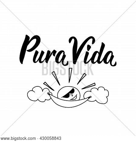 Pura Vida. Lettering. Translation From Spanish - Pure Life. Element For Flyers, Banner And Posters.