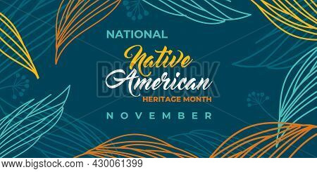 Native American Heritage Month. Vector Banner, Poster, Card, Content For Social Media With Text Nati