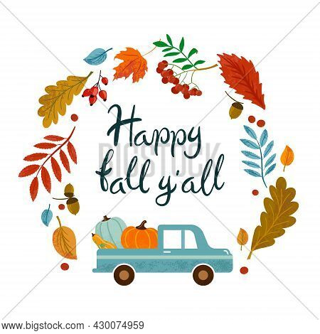 Vector Hand Drawn Lettering Happy Fall Yall With Car, Pumpkins, Leaves, Rowan, Rose Hips, Acorns For