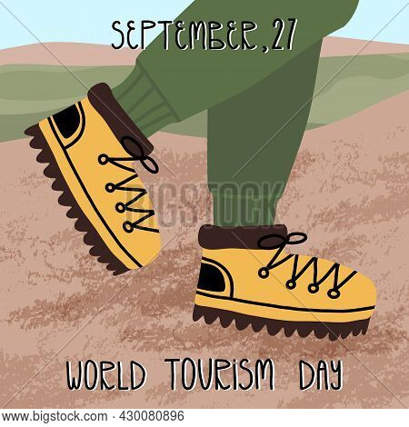 World Tourism Day Card. A Persons Legs In The Alpinist, Tourist Boots And Joggers. Active Sport, Out