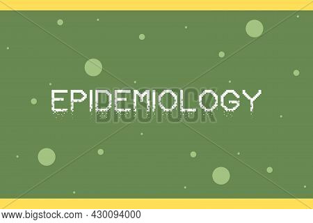 Epidemiology As A Digital Technology Medical Concept. Epidemiology Word Typography.