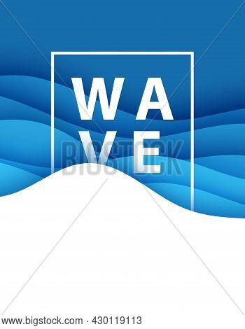 Poster With Word Wave And White Frame In Paper Cut Style. 3d Abstract Background With Cut Out Deep W