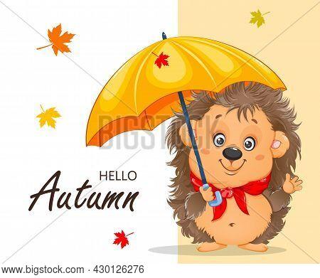 Hello Autumn. Cute Cartoon Hedgehog. Funny Cartoon Character Hedgehog With Umbrella. Stock Vector Il