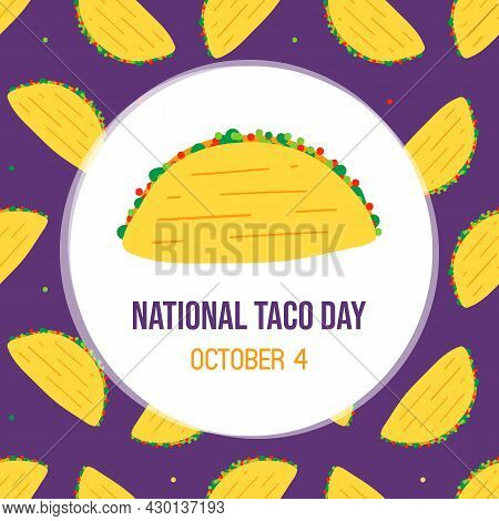 National Taco Day Greeting Card, Illustration With Cute Cartoon Style Taco With Vegetables And Patte