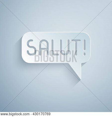 Paper Cut Salut In Different Languages Icon Isolated On Grey Background. Speech Bubbles. Paper Art S