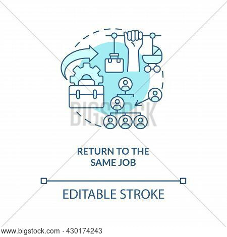 Return To Same Job Blue Concept Icon. Get Back To Workplace Abstract Idea Thin Line Illustration. Sa