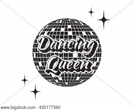 Dancing Queen. Disco Ball Party. Girl Power. Dance Girl