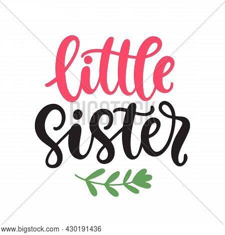 Little Sister T Shirt Design, Kids Fashion, Nursery Wall Art, Apparel Printable Print
