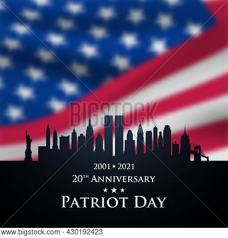 20 Th Anniversary Patriot Day 2001-2021. New York City Skyline Black Silhouette With Blurred United