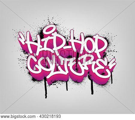 Hip Hop Culture Tag Graffiti Style Label Lettering. Vector Illustration