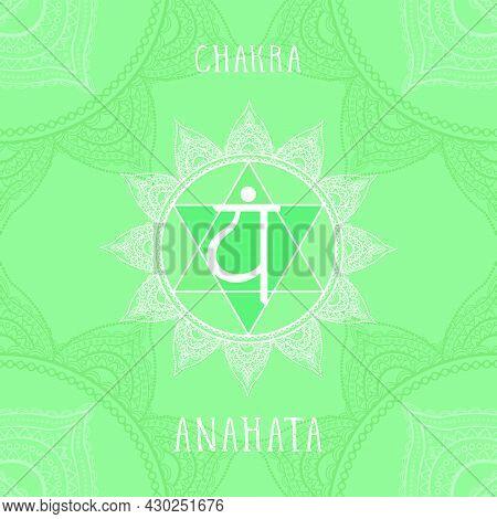 Vector Illustration With Symbol Anahata - Heart Chakra On Ornamental Background. Circle Mandala Patt