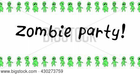 Background, Frame For Halloween With Cute Green Zombies In Doodle Style And Lettering - Zombie Party