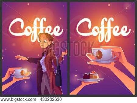 Coffee Cartoon Ad Posters, Woman Take Cup Of Hot Drink And Piece Of Cake On Saucer On Defocused Back