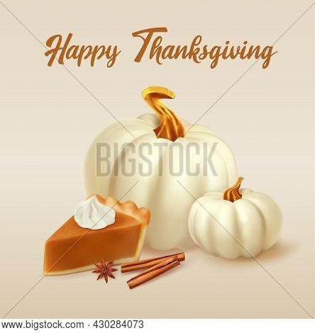 Piece Of Pumpkin Pie With Whipped Cream And White Pumpkins. 3d Realistic Vector Illustration Of Pump