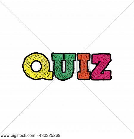 Quiz Concept. Quiz Word. Vector Illustration. Quiz Sticker