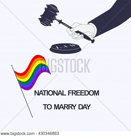 Rainbow Flag, Hand, Judicial Gavel - Vector. National Freedom Day To Marry. Support For Same-sex Mar