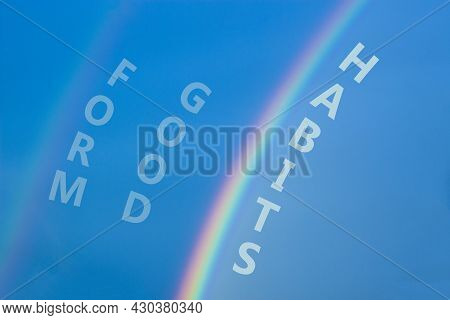 Form Good Habits Symbol. Rainbow In The Blue Sky. Words Form Good Habits. Peaceful Nature. Beautiful