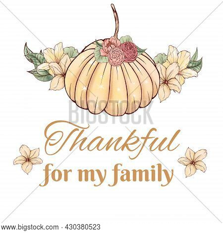 Thankful For My Family Sign, Pupmkin With Flowers, Thanksgiving Sublimation Design Element, Give Tha