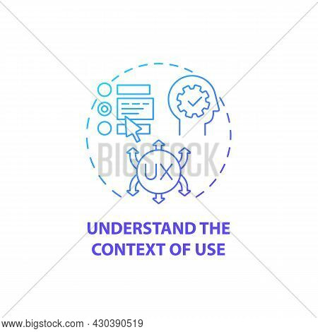 Understand Context Of Use Concept Icon. User-centered Design Abstract Idea Thin Line Illustration. C