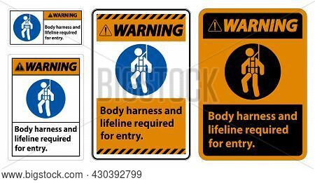 Warning Sign Body Harness And Lifeline Required For Entry