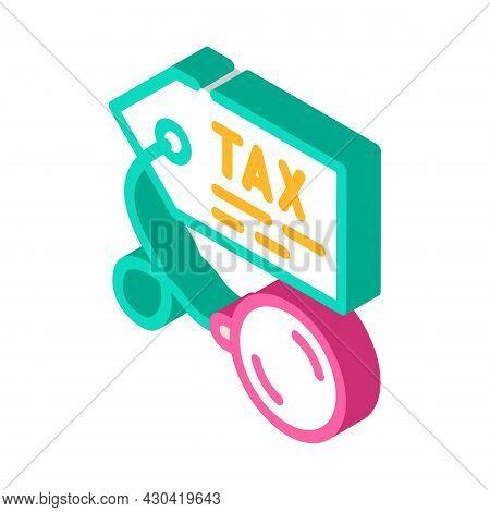 Litigation Tax Isometric Icon Vector. Litigation Tax Sign. Isolated Symbol Illustration