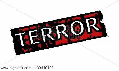 Red And Black Terror Rectangle Seal Stamp. Terror Title Is Inside Rectangle Shape. Rough Terror Seal