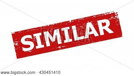 Red Similar Rectangle Seal. Similar Title Is Inside Rectangle Shape. Rough Similar Seal In Red Color