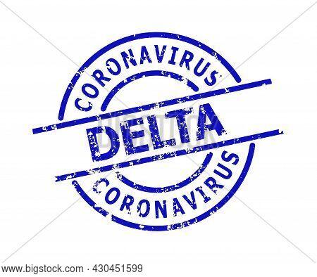 Blue Coronavirus Delta Round Seal. Coronavirus Delta Caption Is Inside Round Shape. Rough Coronaviru