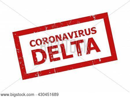 Red Coronavirus Delta Rectangle Frame Seal Stamp. Coronavirus Delta Title Is Inside Rectangle Frame.