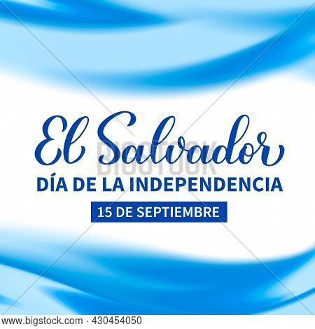 El Salvador Independence Day Typography Poster In Spanish. National Holiday Celebrated On September