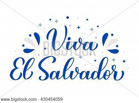 Viva El Salvador Long Live El Salvador Lettering In Spanish. Honduran Independence Day Celebrated On