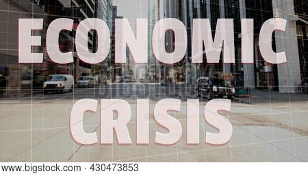 Image of Economic Crisis text with red lines descending, American dollar sign falling and breaking over cityscape. Global finance business economy crisis concept digitally generated image