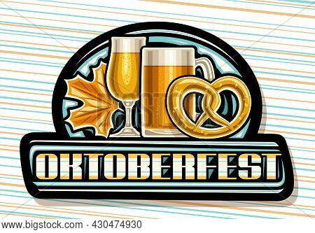 Vector Logo For Oktoberfest, Dark Signboard With Full Cartoon Snifter With Light Beer, Illustration