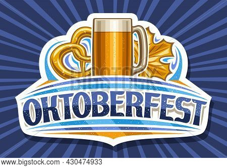 Vector Logo For Oktoberfest, Cut Paper Sign Board With Full Cartoon Beer Mug With Light Beer, Illust
