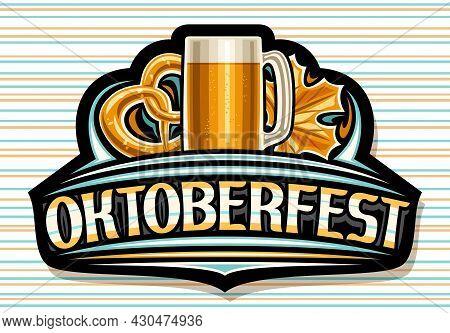 Vector Logo For Oktoberfest, Dark Sign Board With Full Cartoon Beer Mug With Light Beer, Illustratio