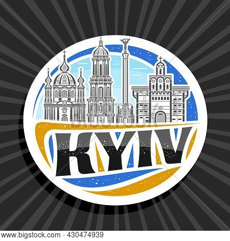 Vector Logo For Kyiv, White Decorative Label With Outline Illustration Of Historical Kyiv City Scape