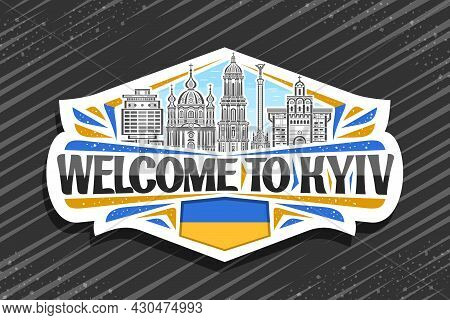 Vector Logo For Kyiv, White Decorative Sign With Illustration Of Famous Kyiv City Scape On Day Sky B