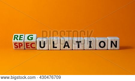 Speculation Or Regulation Symbol. Turned Cubes And Changed The Word Speculation To Regulation. Beaut