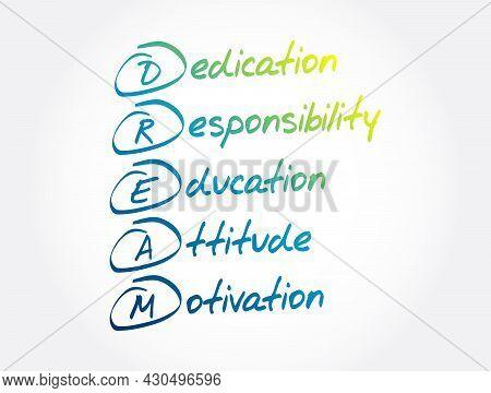 Dream - Dedication, Responsibility, Education, Attitude, Motivation Acronym, Business Concept Backgr