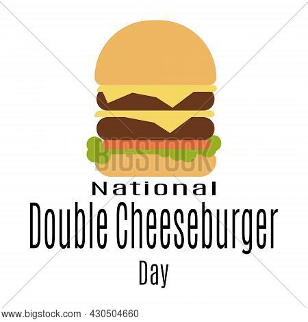 National Double Cheeseburger Day, Popular Burger For Postcard Or Menu Design Vector Illustration
