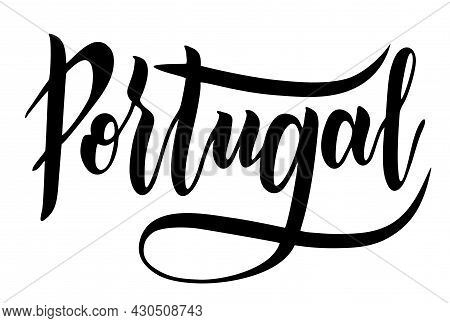 Portugal. Country Typography Lettering Design. Hand Drawn Brush Calligraphy, Text For Greeting Card,