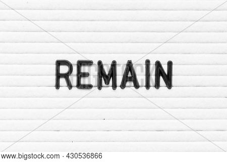 Black Color Letter In Word Remain On White Felt Board Background