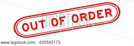 Grunge Red Out Of Order Word Rubber Seal Stamp On White Background
