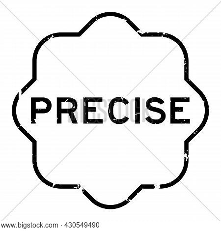 Grunge Black Precise Word Rubber Seal Stamp On White Background