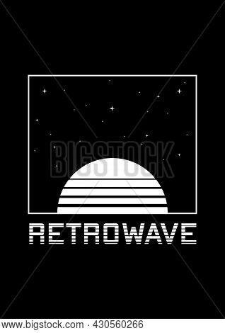 Retrowave T-shirt And Apparel Design With Striped Sun, Starry Sky And Headline Retrowave. The 1980s