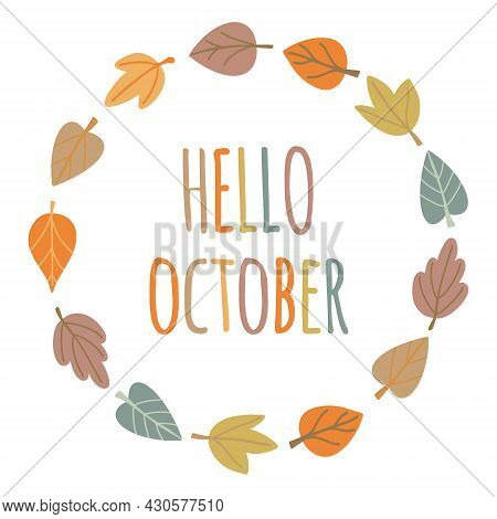 Hello October - Greeting Card In Simple Hand Drawn Style. Autumnal Wreath Round Frame With Colorful