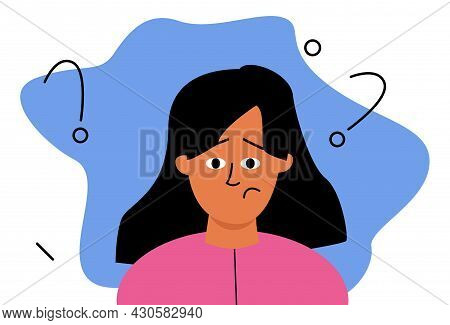 A Frustrated, Puzzled Girl. A Woman And Question Marks Around. A Questioning Expression On His Face,