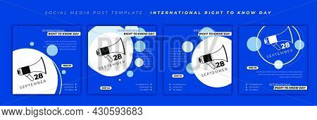 Set Of Social Media Post Template With Blue And White Design. International Right To Know Day With M